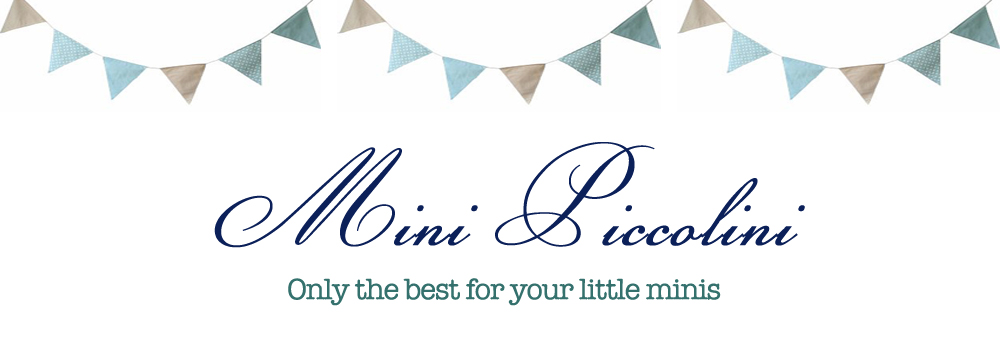 Mini Piccolini! Only the best for your little minis
